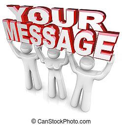 soulevé, mot, aide, gens, fournir, obtenir, trois, vous, publicité, mots, équipe, message, ton, dehors