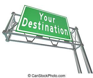 ton, attraction, destination, diriger, été, signe, autoroute, désiré, emplacement, vert, voyager, mots, endroit, vous, ou, route, you've