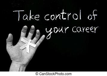 ton, carrière, prendre, contrôle